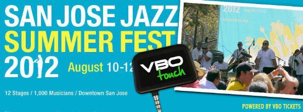 VBO Tickets a Hit at San Jose Jazz Summer Fest!